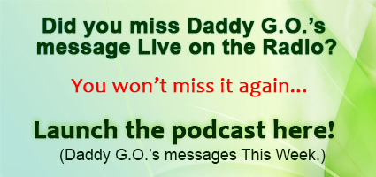 Daddy G.O.'s Message This Week